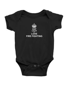 Keep calm and love Fire Fighting Baby Bodysuit