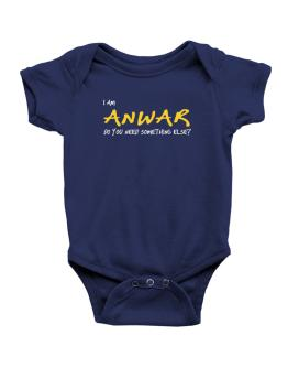 I Am Anwar Do You Need Something Else? Baby Bodysuit