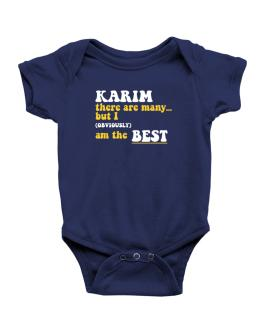 Karim There Are Many... But I (obviously) Am The Best Baby Bodysuit