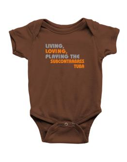Living Loving Playing The Subcontrabass Tuba Baby Bodysuit