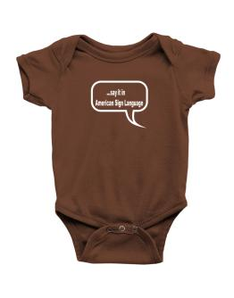 Say It In American Sign Language Baby Bodysuit