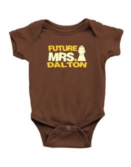 Future Mrs. Dalton Baby Bodysuit