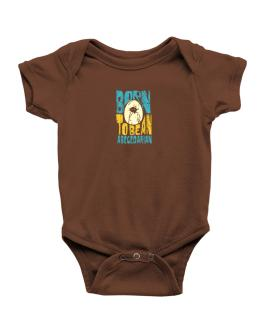 Born To Be An Abecedarian Baby Bodysuit