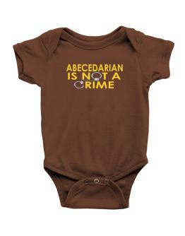 Abecedarian Is Not A Crime Baby Bodysuit