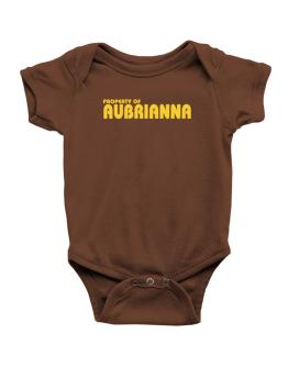 """ Property of Aubrianna "" Baby Bodysuit"