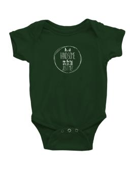 Is it handsome in here or is it just me? 2 Baby Bodysuit
