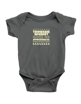 Tennessee Whiskey Gives Me Aphrodisiacal Properties Baby Bodysuit