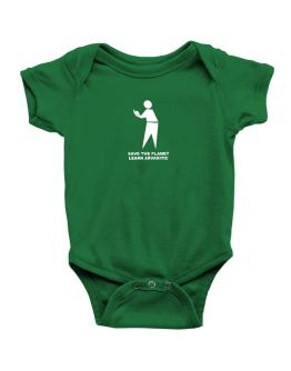 Save The Planet Learn Arvanitic Baby Bodysuit