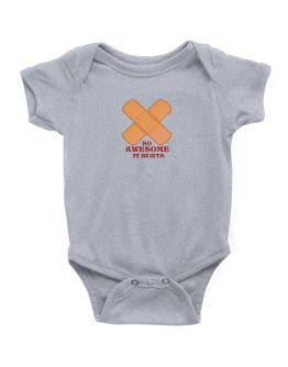 So Awesome It Hurts Baby Bodysuit