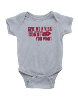 Give Me A Kiss And I Will Teach You All The Gondi You Want Baby Bodysuit