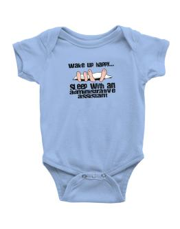 wake up happy .. sleep with a Administrative Assistant Baby Bodysuit