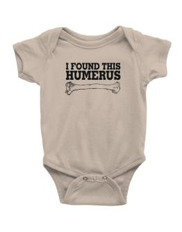 I found this humerus Baby Bodysuit