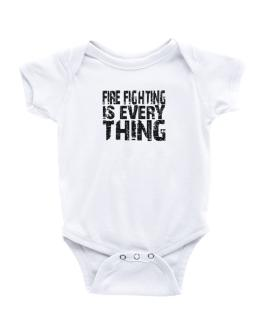Fire Fighting Is Everything Baby Bodysuit