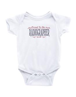 Proud To Be A Radiographer Baby Bodysuit