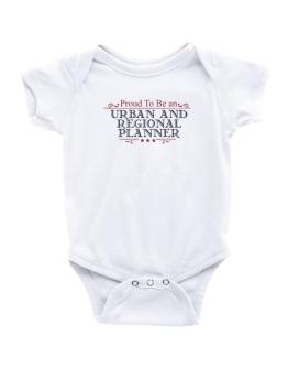 Proud To Be An Urban And Regional Planner Baby Bodysuit