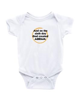 And On The Sixth Day God Created Abram Baby Bodysuit