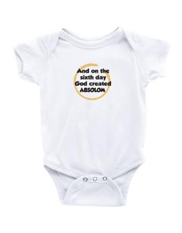 And On The Sixth Day God Created Absolom Baby Bodysuit