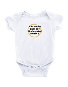 And On The Sixth Day God Created Hades Baby Bodysuit