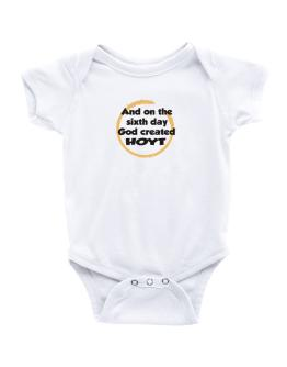 And On The Sixth Day God Created Hoyt Baby Bodysuit