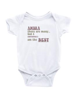 Ambra There Are Many... But I (obviously!) Am The Best Baby Bodysuit
