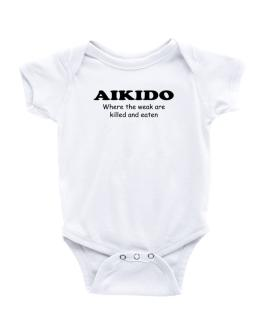 Aikido Where The Weak Are Killed And Eaten Baby Bodysuit