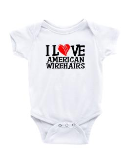 I Love American Wirehairs - Scratched Heart Baby Bodysuit