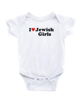 I Love Jewish Girls Baby Bodysuit