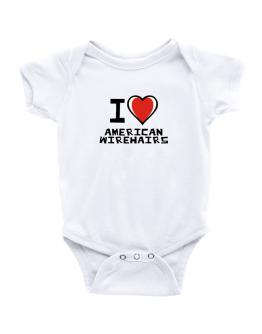 I Love American Wirehairs Baby Bodysuit