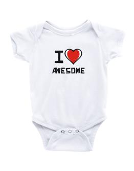 I Love Awesome Baby Bodysuit