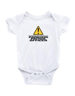 The Person Using This Mug Is A Parking Patrol Officer Baby Bodysuit