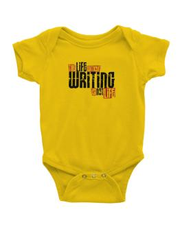 Life Without Writing Is Not Life Baby Bodysuit