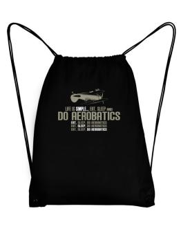 """ Life is simple... eat, sleep and do Aerobatics "" Sport Bag"