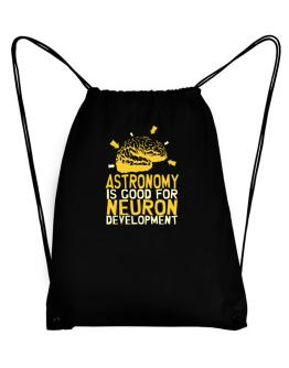 Astronomy Is Good For Neuron Development Sport Bag