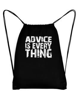 Advice Is Everything Sport Bag