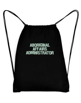 Aboriginal Affairs Administrator Sport Bag