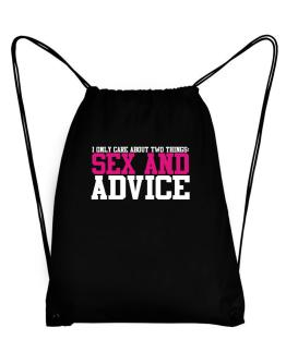 I Only Care About Two Things: Sex And Advice Sport Bag
