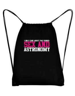I Only Care About Two Things: Sex And Astronomy Sport Bag