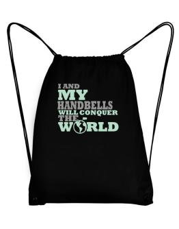 I And My Handbells Will Conquer The World Sport Bag