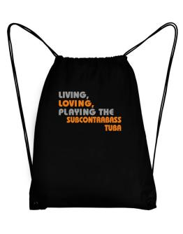 Living Loving Playing The Subcontrabass Tuba Sport Bag