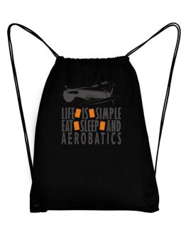 """ LIFE IS SIMPLE. EAT , SLEEP & Aerobatics "" Sport Bag"
