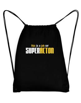 This Is A Job For Superacton Sport Bag