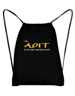 I Am Adit Do You Need Something Else? Sport Bag