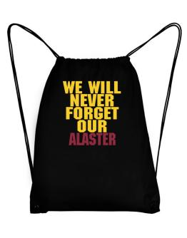 We Will Never Forget Our Alaster Sport Bag