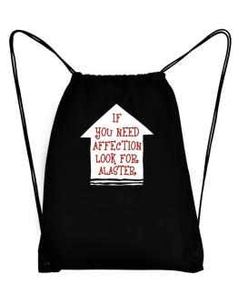 If You Need Affection Look For Alaster Sport Bag