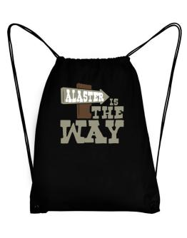 Alaster Is The Way Sport Bag