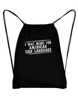 I Was Made For American Sign Language Sport Bag