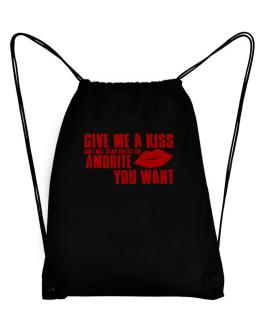 Give Me A Kiss And I Will Teach You All The Amorite You Want Sport Bag