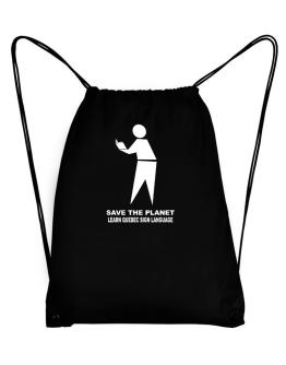 Save The Planet Learn Quebec Sign Language Sport Bag