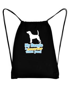 My Beagle Is Smarter Than You ! Sport Bag