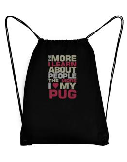 The More I Learn About People The More I Love My Pug Sport Bag